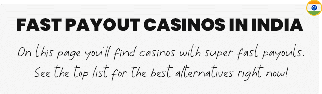fast payout casinos in India